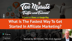s1e1: What is the fastest way to get started in affiliate marketing?