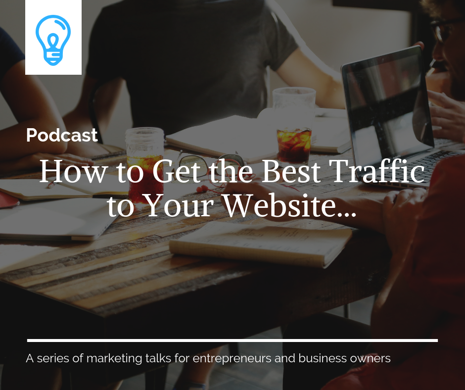 How to Get Traffic to Your Website Podcast