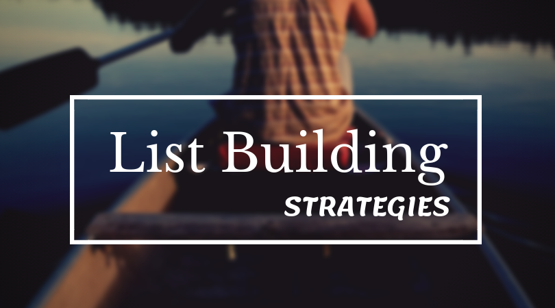 Top 5 List Building Strategies